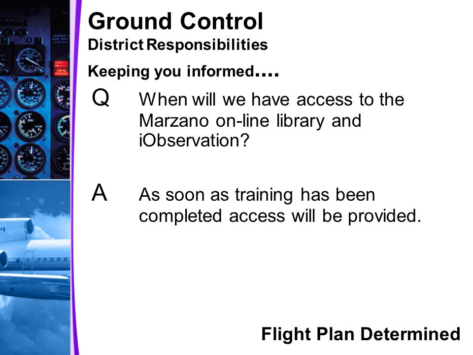 Ground Control District Responsibilities Keeping you informed....