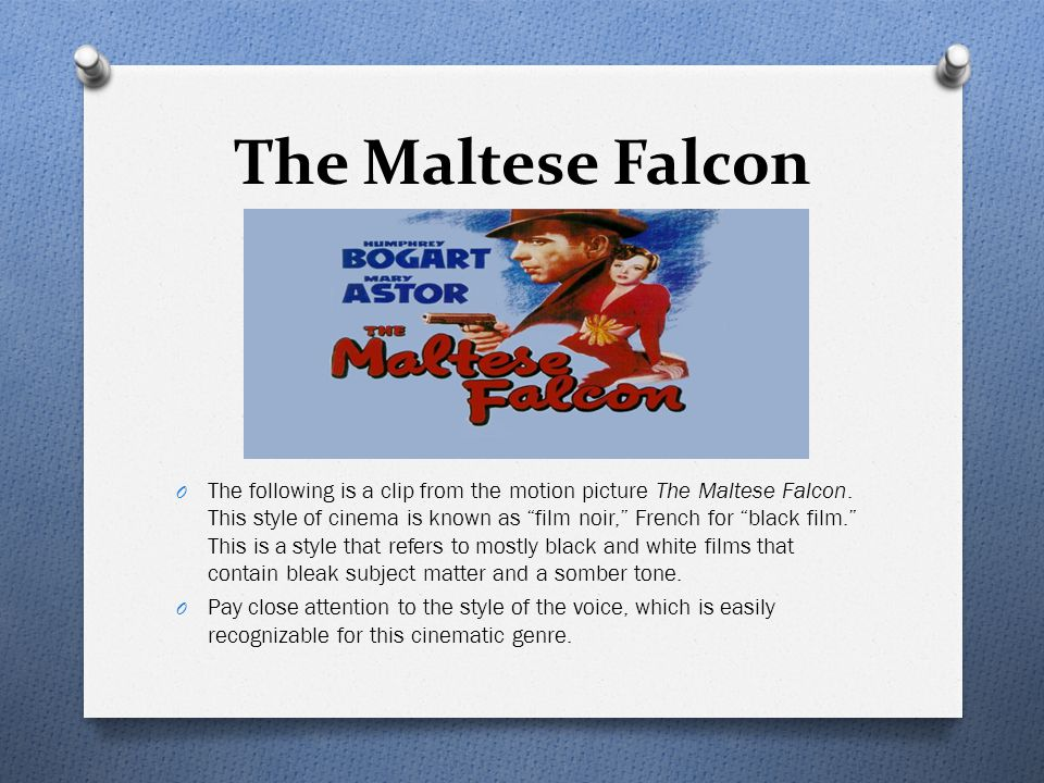 The Maltese Falcon O The following is a clip from the motion picture The Maltese Falcon.