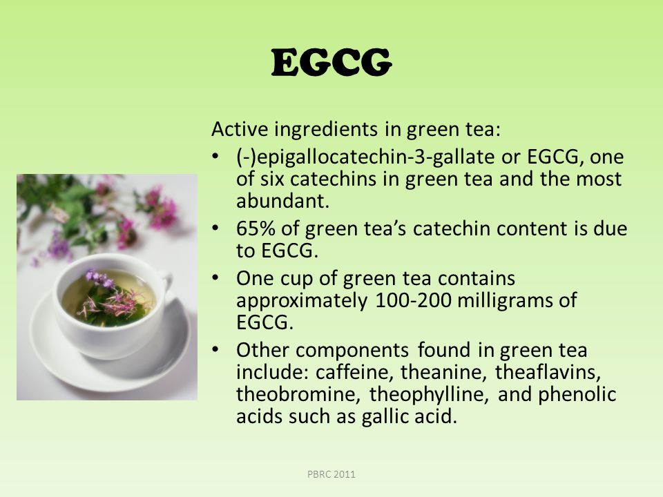 EGCG Active ingredients in green tea: (-)epigallocatechin-3-gallate or EGCG, one of six catechins in green tea and the most abundant.