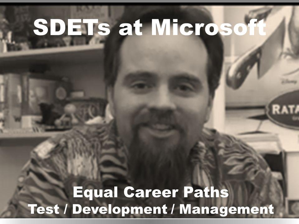 SDETs at Microsoft Equal Career Paths Test / Development / Management