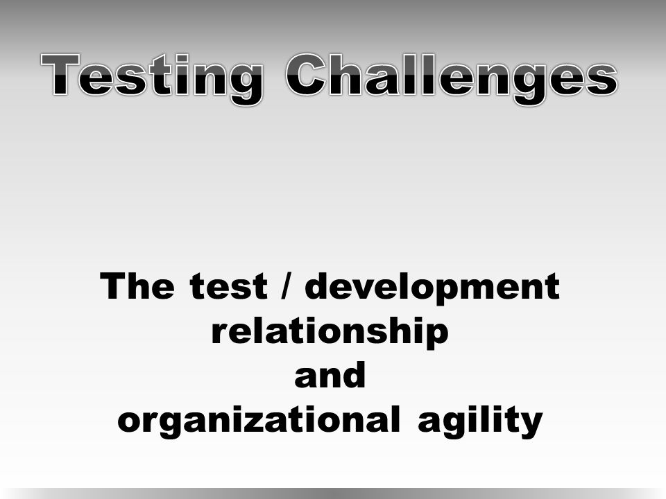 The test / development relationship and organizational agility
