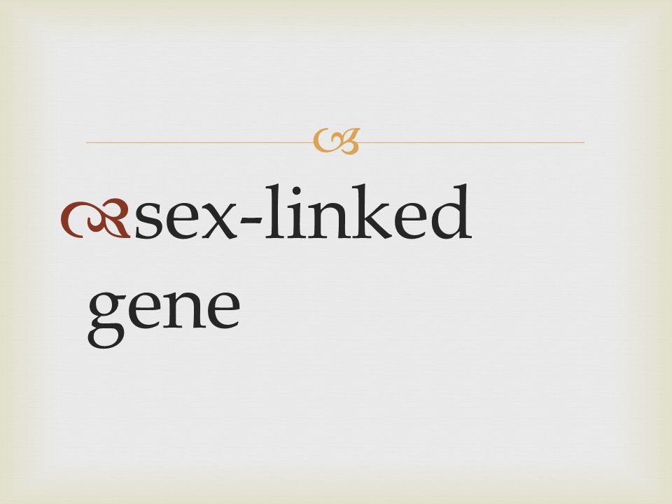   sex-linked gene