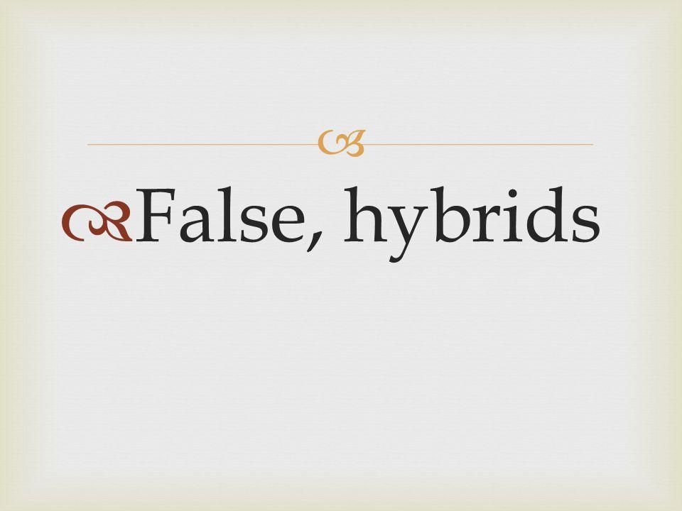   False, hybrids