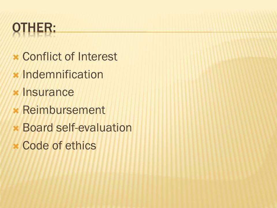  Conflict of Interest  Indemnification  Insurance  Reimbursement  Board self-evaluation  Code of ethics