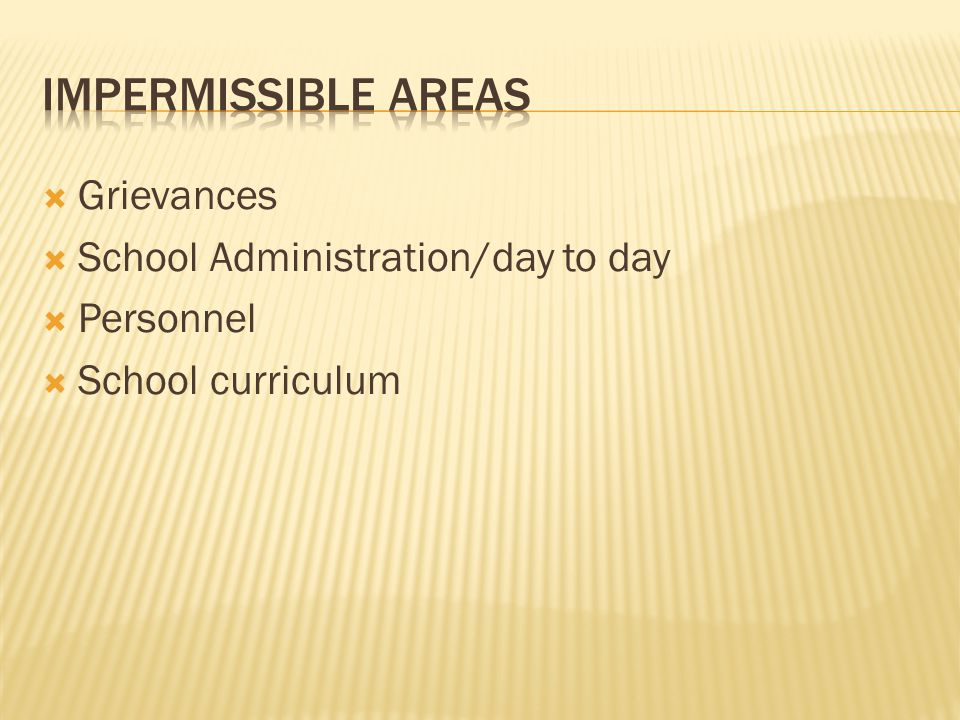  Grievances  School Administration/day to day  Personnel  School curriculum