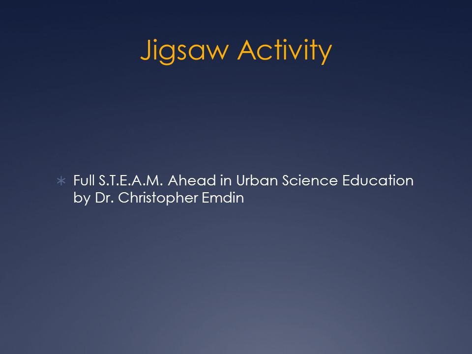 Jigsaw Activity  Full S.T.E.A.M. Ahead in Urban Science Education by Dr. Christopher Emdin