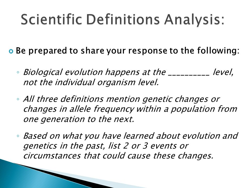  Be prepared to share your response to the following: ◦ Biological evolution happens at the __________ level, not the individual organism level. ◦ Al