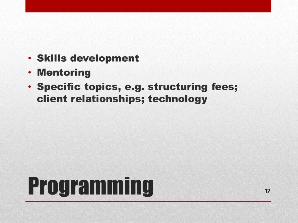 Programming Skills development Mentoring Specific topics, e.g.