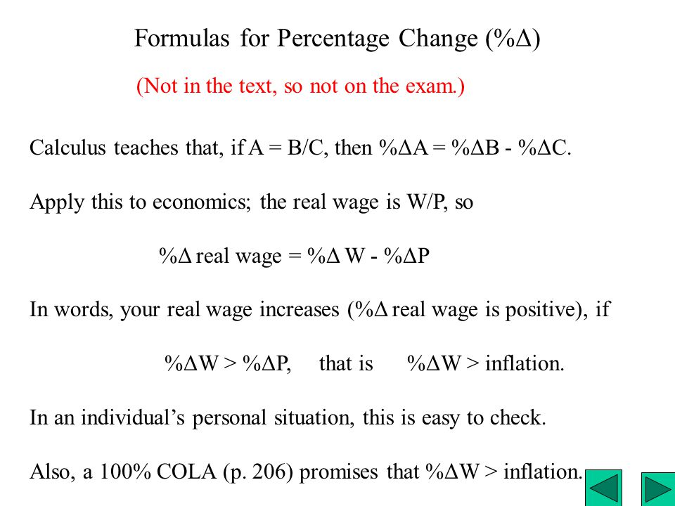 Formulas --------------------------------------------------------------------------------------- Real GDP t = 100 x Nominal GDP t /GDP Deflator t (Page 204) The book provides equivalent statements on page 229: Real Income = Nominal Income/Price Level Real Wage = Nominal Wage / Price Level Definitions, p.