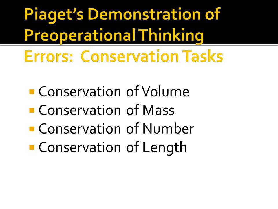  Egocentrism  Centration  State Fixation  Unstable Equilibrium  Irreversibility  Transduscive Reasoning