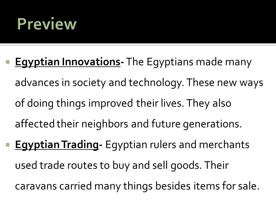  In addition to a system of writing, Egyptians also created numbers and had ideas about math.