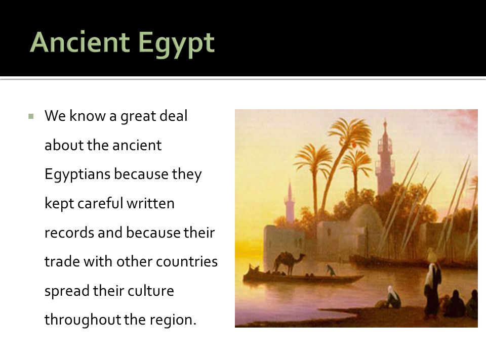  Like many early societies, ancient Egyptians believed that evil spirits caused illness.