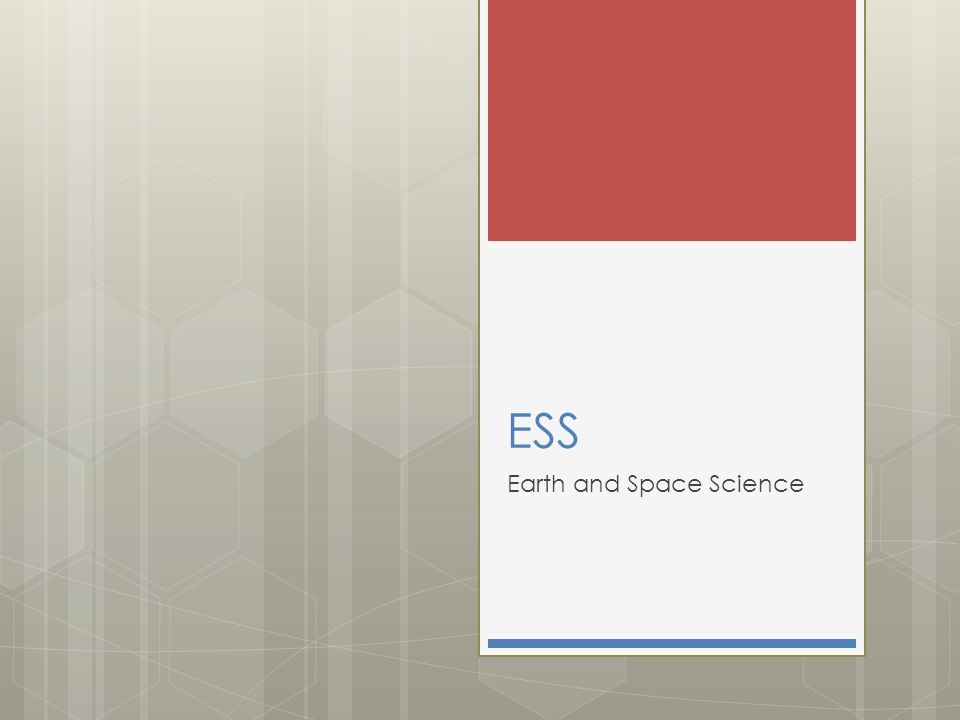ESS Earth and Space Science