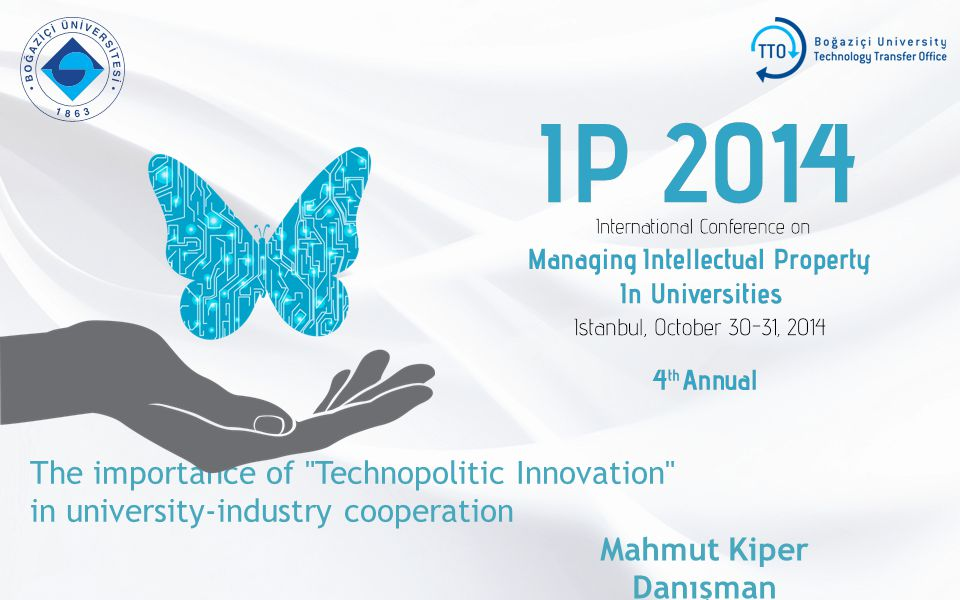 The importance of Technopolitic Innovation in university-industry cooperation Mahmut Kiper Danışman Anadolu Üniversitesi-ARİNKOM TTO