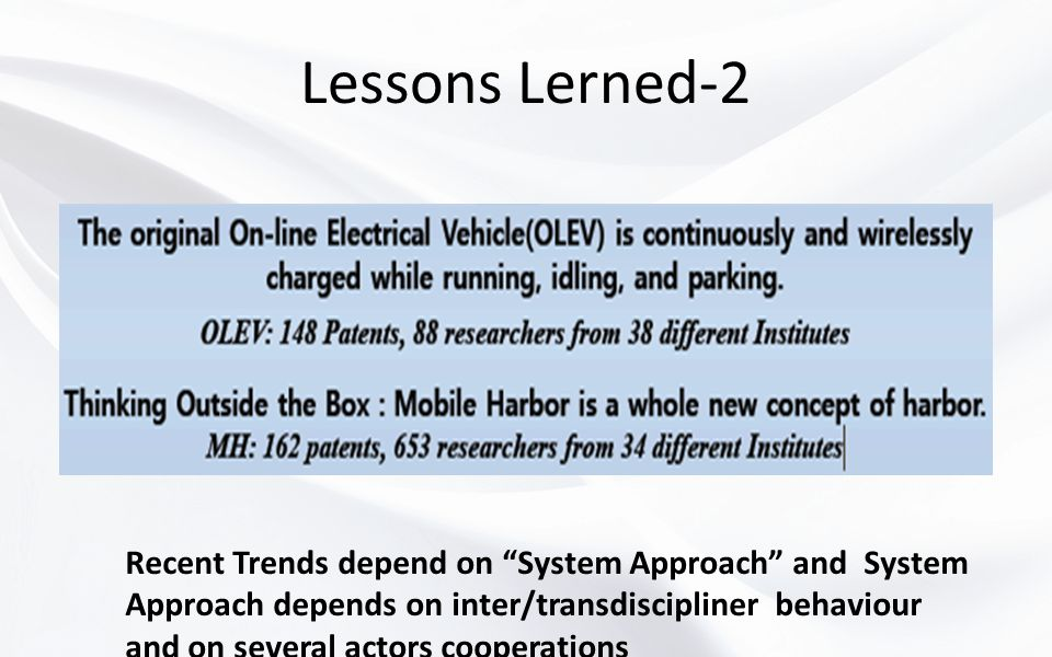 Lessons Lerned-2 Recent Trends depend on System Approach and System Approach depends on inter/transdiscipliner behaviour and on several actors cooperations Mahmut Kiper