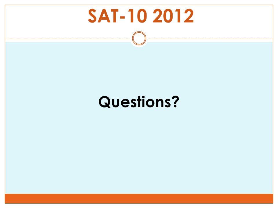 SAT-10 2012 Questions?