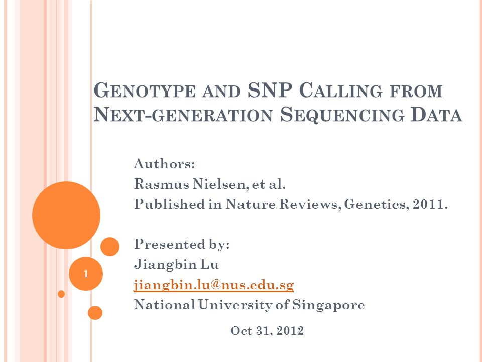 G ENOTYPE AND SNP C ALLING FROM N EXT - GENERATION S EQUENCING D ATA Authors: Rasmus Nielsen, et al.