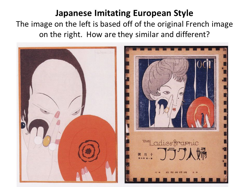 Japanese Imitating European Style The image on the left is based off of the original French image on the right.