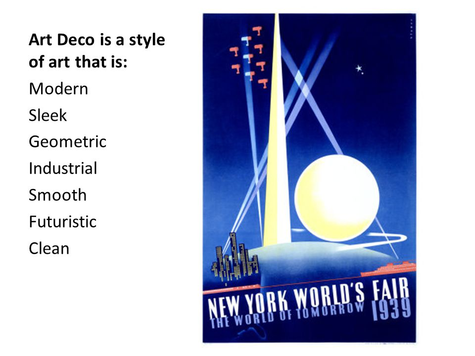 Art Deco is a style of art that is: Modern Sleek Geometric Industrial Smooth Futuristic Clean