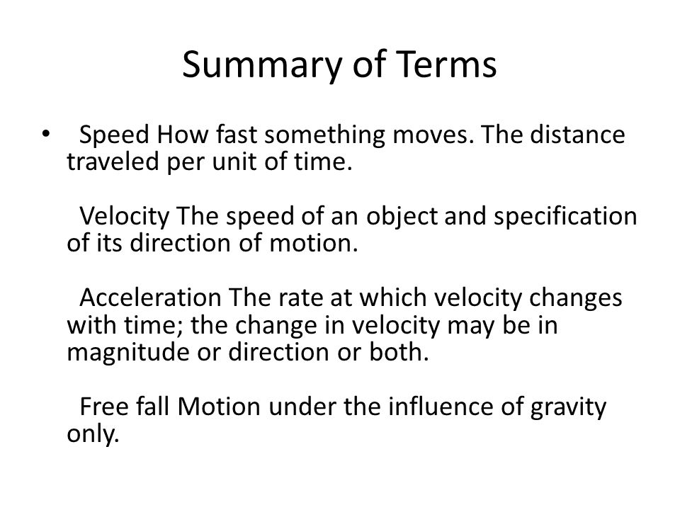 Summary of Terms Speed How fast something moves.The distance traveled per unit of time.
