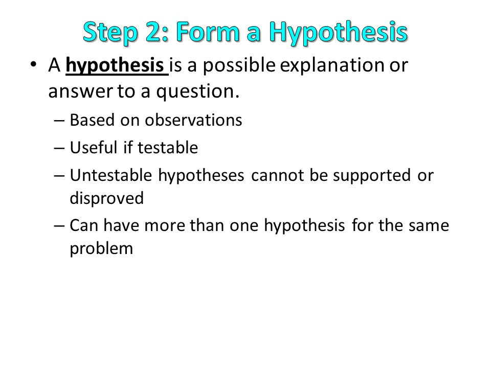 A hypothesis is a possible explanation or answer to a question.