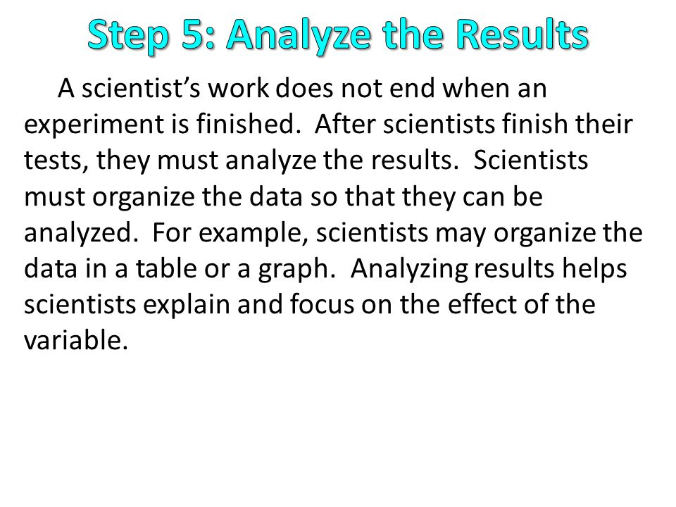 A scientist's work does not end when an experiment is finished.