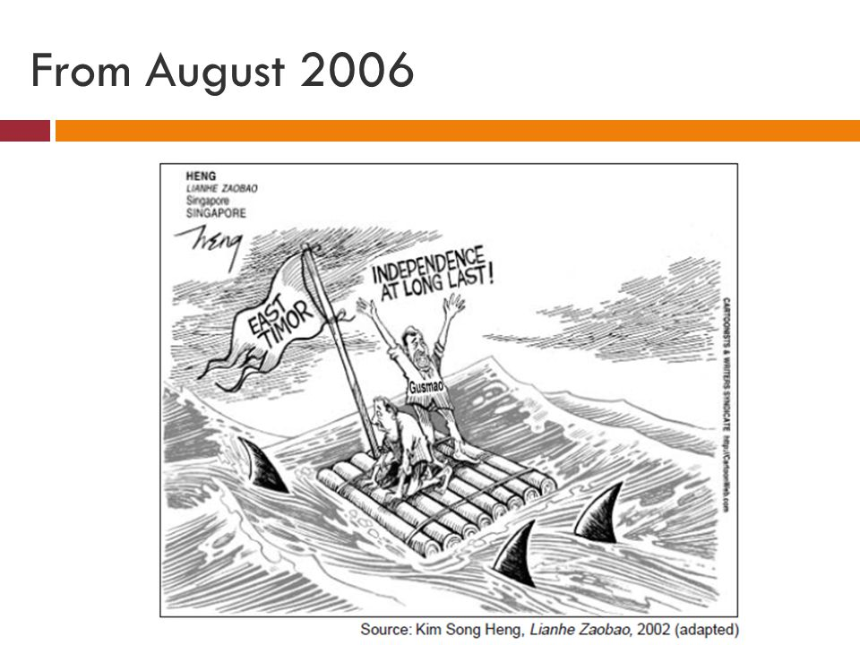 The Question The main idea of this 2002 cartoon is that East Timor is (1) experiencing massive floods that might destroy the nation (2) struggling with the arrival of large numbers of freedom-seeking refugees (3) facing several dangers that threaten its existence as a new nation (4) celebrating its success as an independent nation