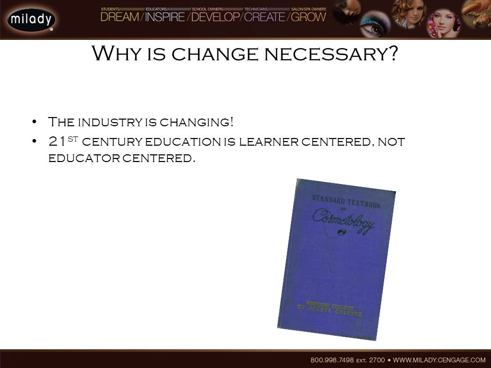 Why is change necessary. The industry is changing.