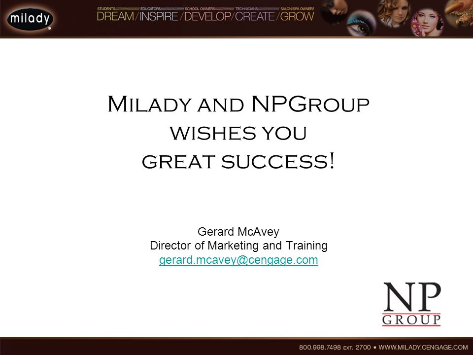 Milady and NPGroup wishes you great success.