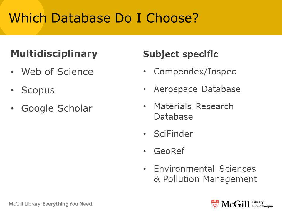 Multidisciplinary Web of Science Scopus Google Scholar Which Database Do I Choose.