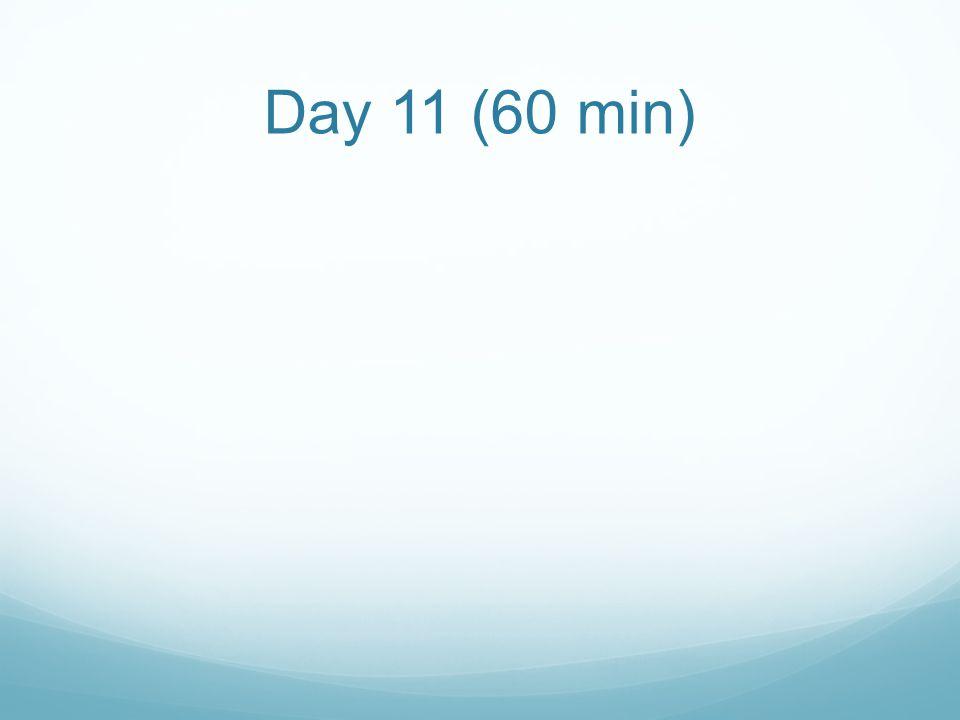 Day 11 (60 min)