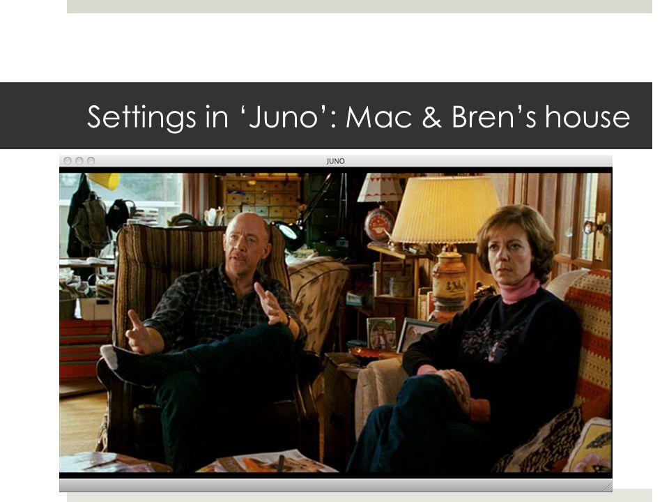 Settings in 'Juno': Mac & Bren's house