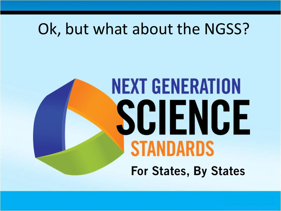 Ok, but what about the NGSS?