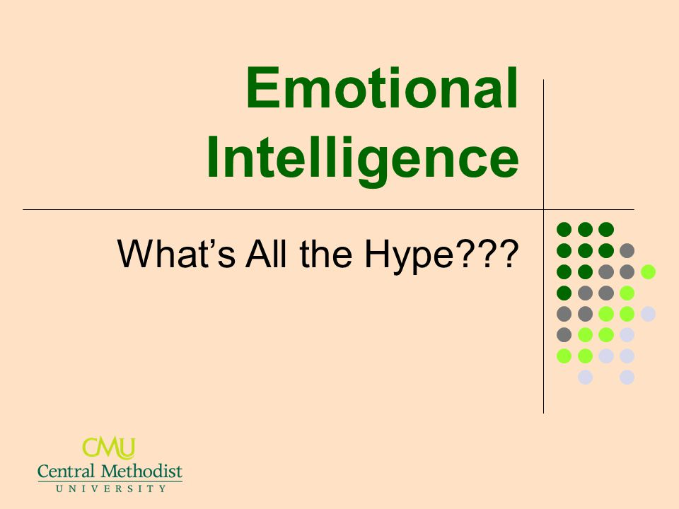 Emotional Intelligence What's All the Hype???