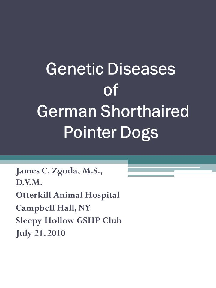 Genetic Diseases of German Shorthaired Pointer Dogs James C.