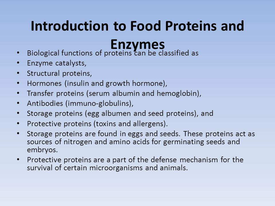 Introduction to Food Proteins and Enzymes All biologically produced proteins can be used as food proteins.