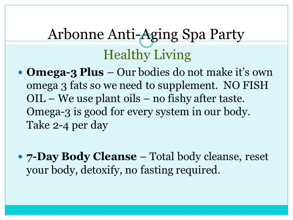 Healthy Living Omega-3 Plus – Our bodies do not make it's own omega 3 fats so we need to supplement.
