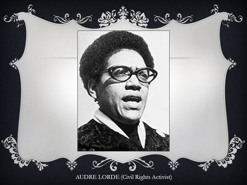 AUDRE LORDE (Civil Rights Activist)