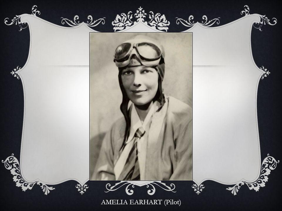 AMELIA EARHART (Pilot)