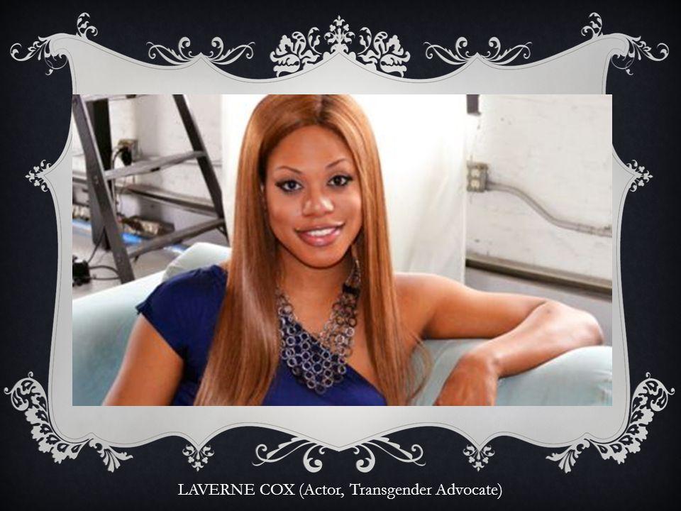 LAVERNE COX (Actor, Transgender Advocate)