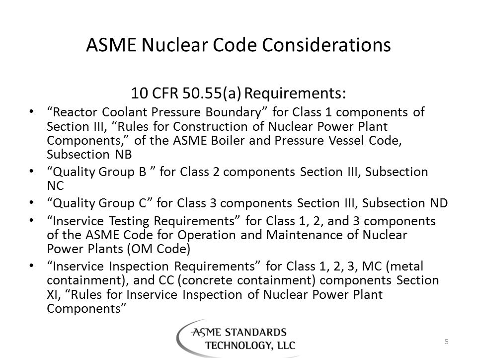 """ASME Nuclear Code Considerations 10 CFR 50.55(a) Requirements: """"Reactor Coolant Pressure Boundary"""" for Class 1 components of Section III, """"Rules for C"""