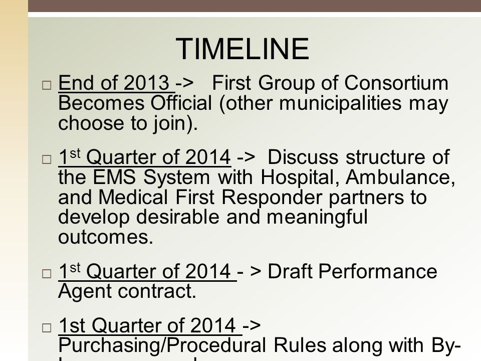  End of 2013 -> First Group of Consortium Becomes Official (other municipalities may choose to join).