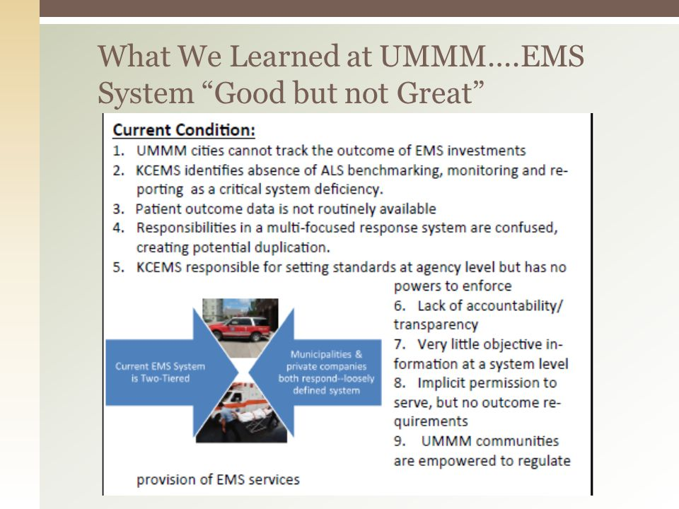 What We Learned at UMMM….EMS System Good but not Great