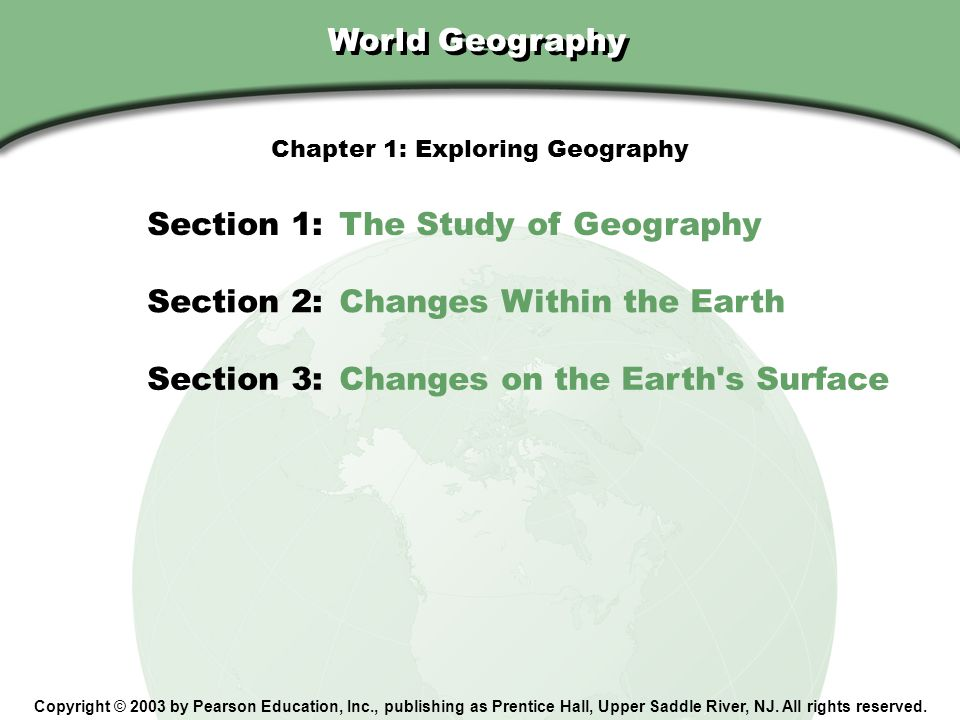 Chapter 1, Section The Study of Geography How do geographers use tools to understand the world.