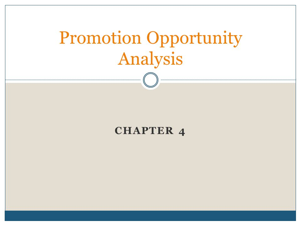 Promotions Opportunity Analysis Promotions Opportunity Analysis: The process marketers use to identify target audiences for an organization's message and the communications strategies needed to reach these audiences.