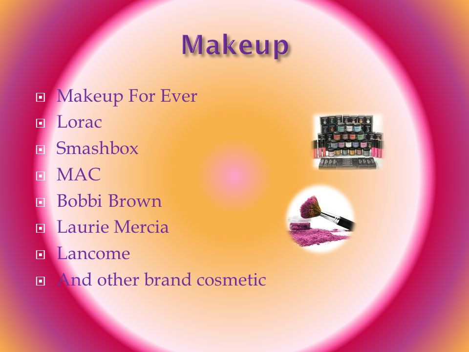  Makeup For Ever  Lorac  Smashbox  MAC  Bobbi Brown  Laurie Mercia  Lancome  And other brand cosmetic