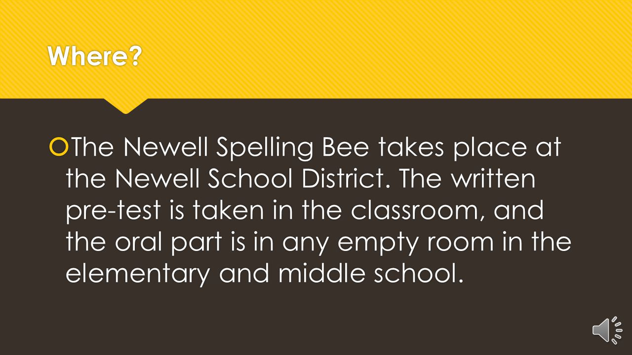 When?  The spelling bee changes its date every year but the written pre-test is on the last Tuesday in January, and the oral part of the spelling bee