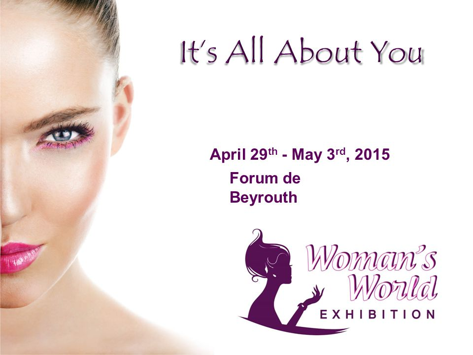 April 29 th - May 3 rd, 2015 Forum de Beyrouth