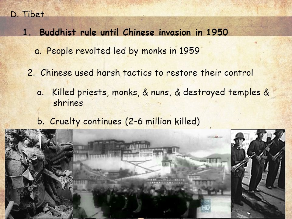 D. Tibet 1. Buddhist rule until Chinese invasion in 1950 a.