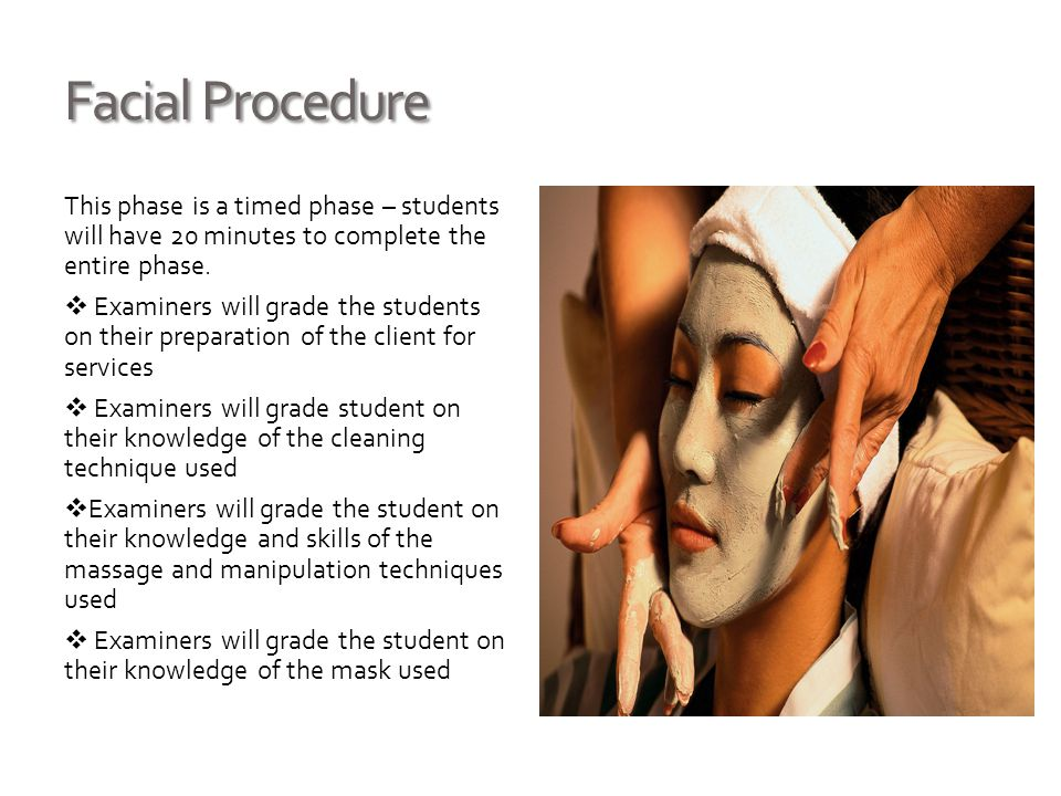 Make Up Application This phase is a timed phase – students will have 45 minutes to complete an assigned make up application  Examiners will grade the students on their analysis of the model's face shape and features  Examiners will grade student on their knowledge and explanation of shading, contouring, and highlighting and its proper use  Examiners will grade the student on their knowledge and skills of the application of color to the cheek, eye and lips  Examiners will grade the student on the proper application of the makeup assigned